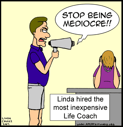 Hiring the most inexpensive life coach isn't the best idea.
